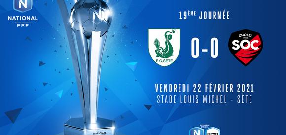 J19 | FC Sète 34 - SO Cholet (0-0)