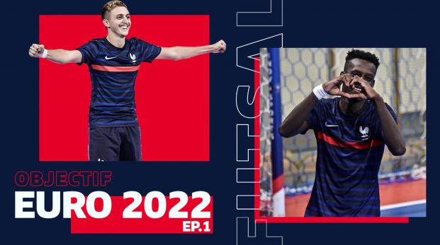 Futsal, Objectif Euro 2022 épisode 1